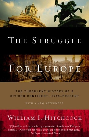 The Struggle for Europe: The Turbulent History of a Divided Continent, 1945 to the Presen