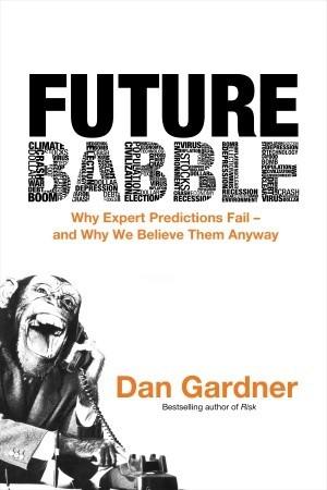 Future Babble by Dan Gardner