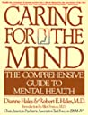 Caring for the Mind: The Comprehensive Guide To Mental Health