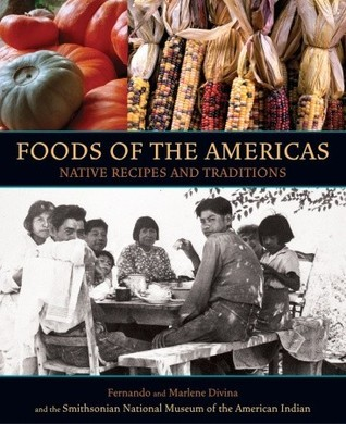 Foods of the Americas: Native Recipes and Traditions  by  Smithsonian Institution
