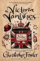 The Victoria Vanishes (Peculiar Crimes Unit #6)