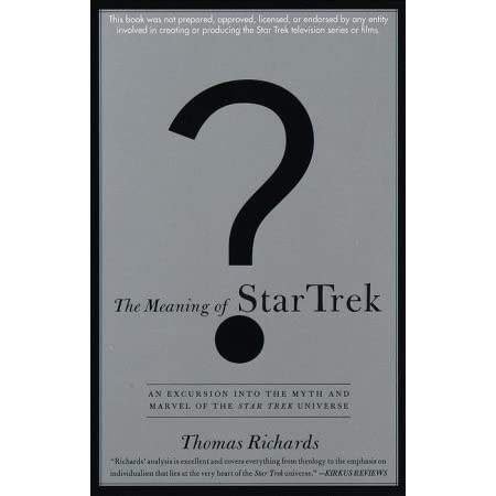 The Meaning Of Star Trek By Thomas Richards