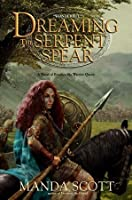 Dreaming the Serpent Spear (Boudica, #4)