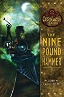 The Nine Pound Hammer (The Clockwork Dark, #1)