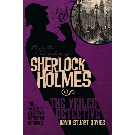 Read The Further Adventures Of Sherlock Holmes The Veiled Detective By David Stuart Davies