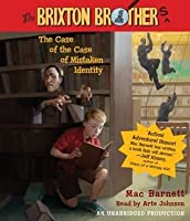 the case of the case of mistaken identity by mac barnett the case of the case of mistaken identity brixton brothers book 1