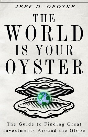 The-World-Is-Your-Oyster-The-Guide-to-Finding-Great-Investments-Around-the-Globe