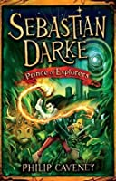 Sebastian Darke: Prince of Explorers (Sebastian Darke, #3)