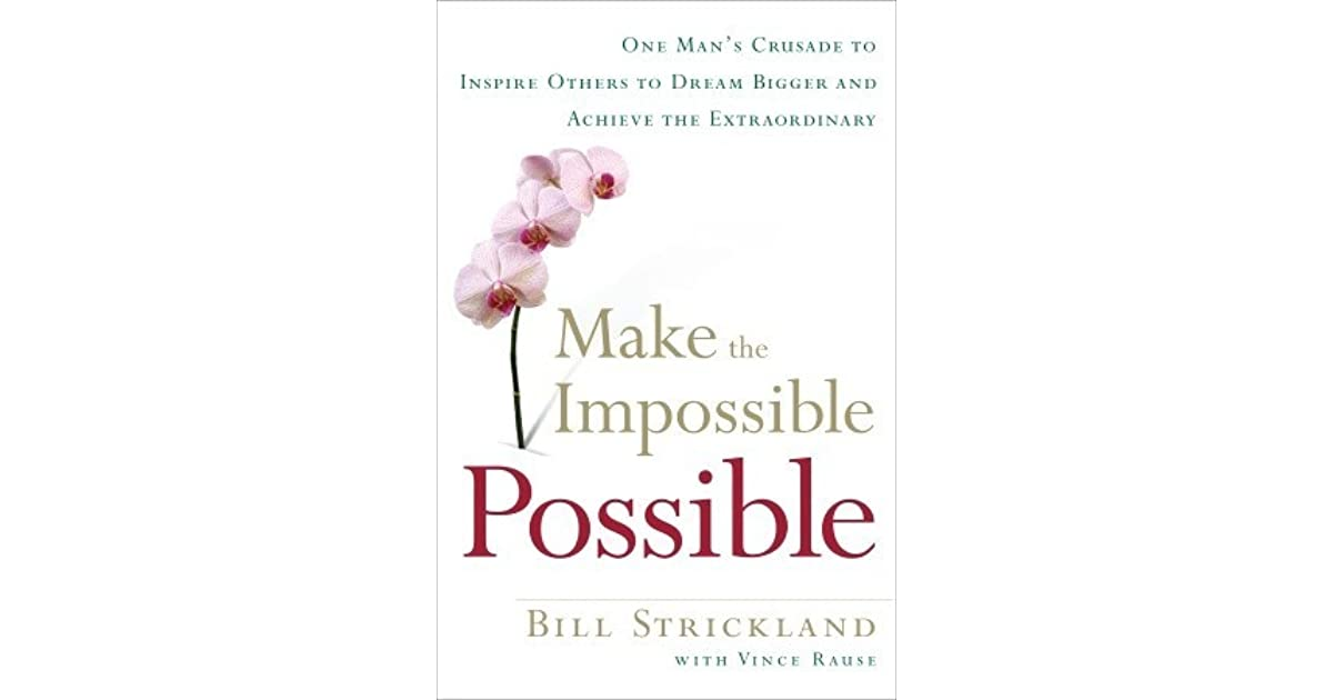 Making the Impossible Possible: One Man's Blueprint for
