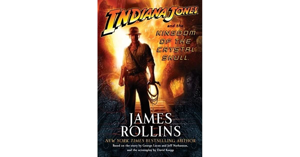 Indiana Jones and the Kingdom of the Crystal Skull by James