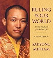Ruling Your World: Ancient Strategies for Modern Life