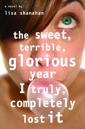 The Sweet Terrible Glorious Year I Truly Completely Lost It