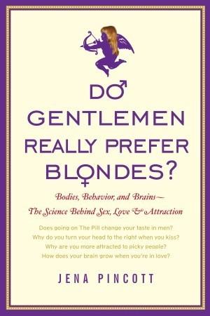 Do Gentlemen Really Prefer Blondes?: Bodies, Behavior, and