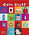 Cute Stuff: Let's Make Cute Stuff By Aranzi Aronzo!