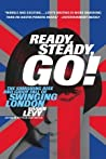 Ready, Steady, Go! The Smashing Rise and Giddy Fall of Swingi... by Shawn Levy
