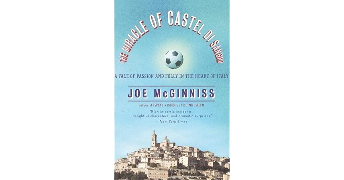 The Miracle of Castel di Sangro: A Tale of Passion and Folly in the