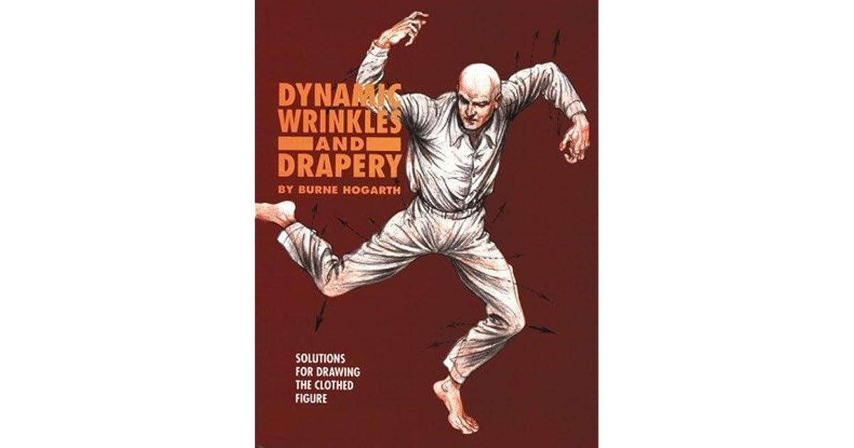 Burne Hogarth Dynamic Wrinkles And Drapery Pdf