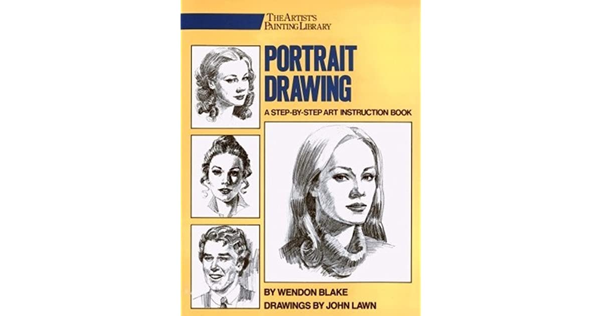 Portrait Drawing A Step By Step Art Instruction Book By Wendon Blake
