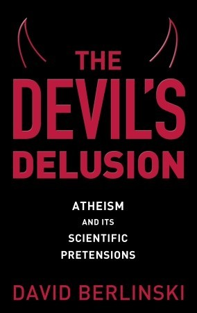 The Devil's Delusion by David Berlinski