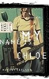 My Name is Chloe (Diary of a Teenage Girl: Chloe, #1)