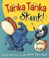 Tanka Tanka Skunk