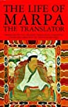 The Life of Marpa the Translator by Tsangnyön Heruka