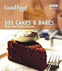 Good Food: Cakes & Bakes: Triple-tested Recipes