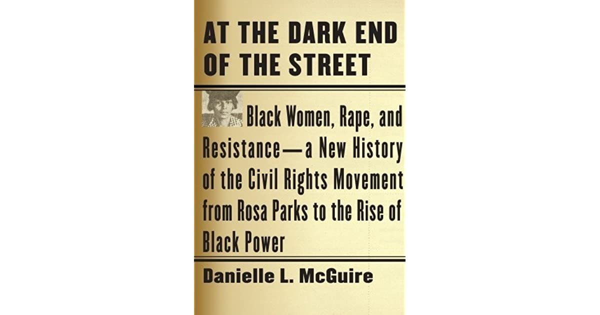 At The Dark End Of The Street Black Women Rape And Resistance A