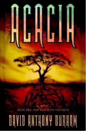 Acacia: The War with the Mein (Acacia, #1)