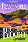 When the Far Hills Bloom by Diane Noble