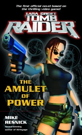 Lara Croft Tomb Raider The Amulet Of Power By Mike Resnick