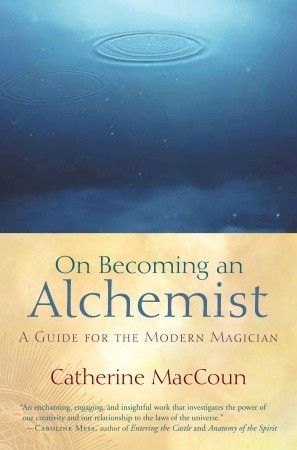 On Becoming an Alchemist: A Guide for the Modern Magician