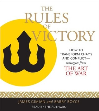 """The Rules of Victory: How to Transform Chaos and Conflict--Strategies from """"The Art of War"""""""