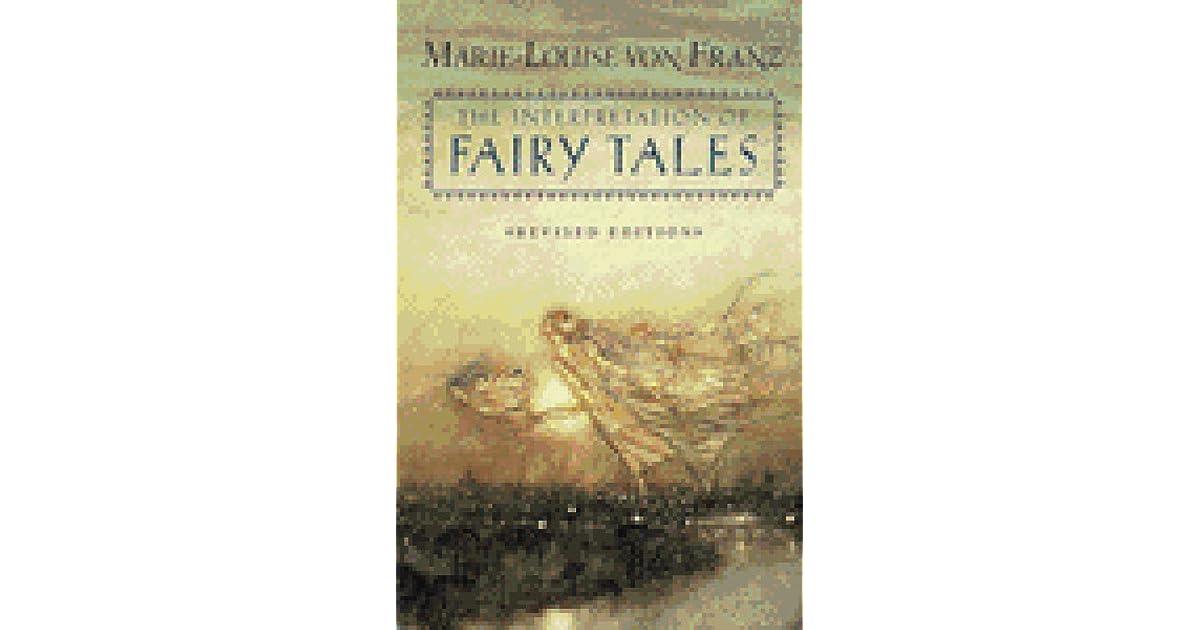 The Interpretation Of Fairy Tales By Marie Louise Von Franz