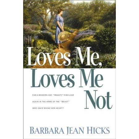 Loves Me Loves Me Not By Barbara Jean Hicks Reviews border=