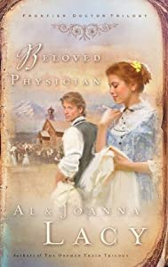 Beloved Physician (Frontier Doctor Trilogy, #2)
