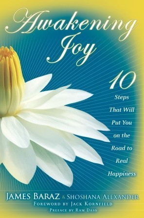 Awakening-Joy-10-Steps-That-Will-Put-You-on-the-Road-to-Real-Happiness