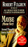 a reflection on maybe maybe not second thoughts from a secret life a book by robert fulghum Quotes about colour,  (robert fulghum)  red is a colour i've felt very strongly about maybe red is a very indian colour,.