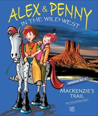 Alex & Penny in the Wild West Mission No. 3