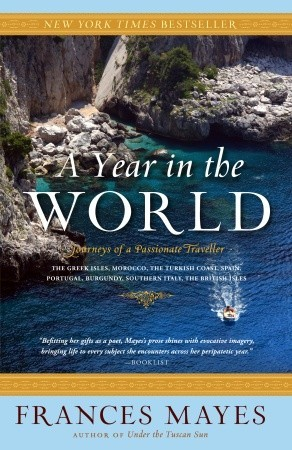 A Year in the World by Frances Mayes