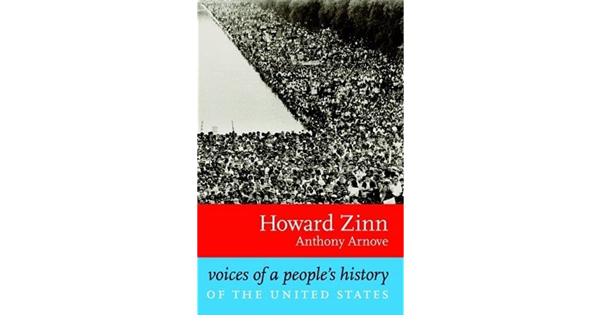 Voices Of A Peoples History Of The United States By Howard Zinn