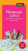 Fodor's Florence's 25 Best, 6th Edition (25 Best)