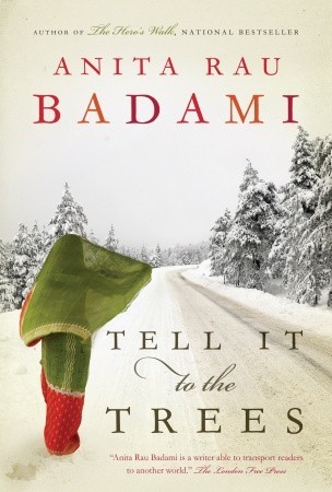 Tell It to the Trees by Anita Rau Badami