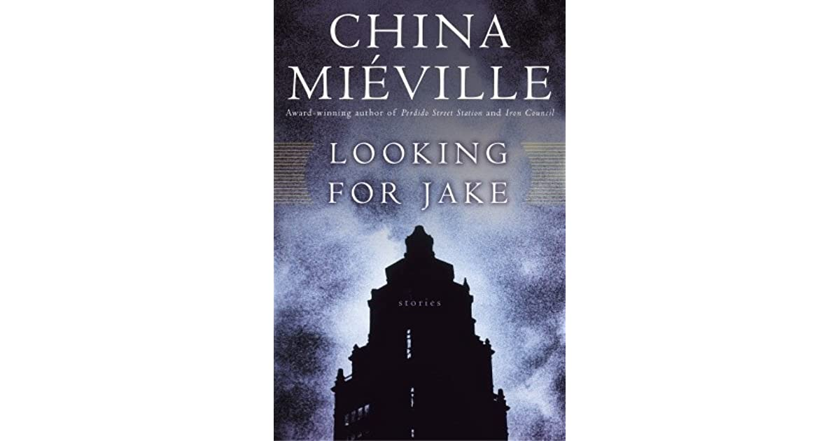 Looking for Jake by China Miéville