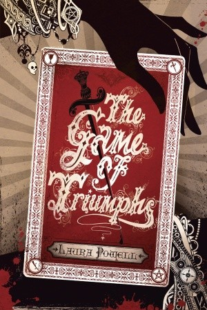 "Book cover of ""The Game of Triumphs"" by Laura Powell"