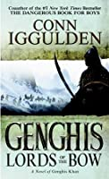 Gengis: Lords of the Bow (Conqueror, #2)