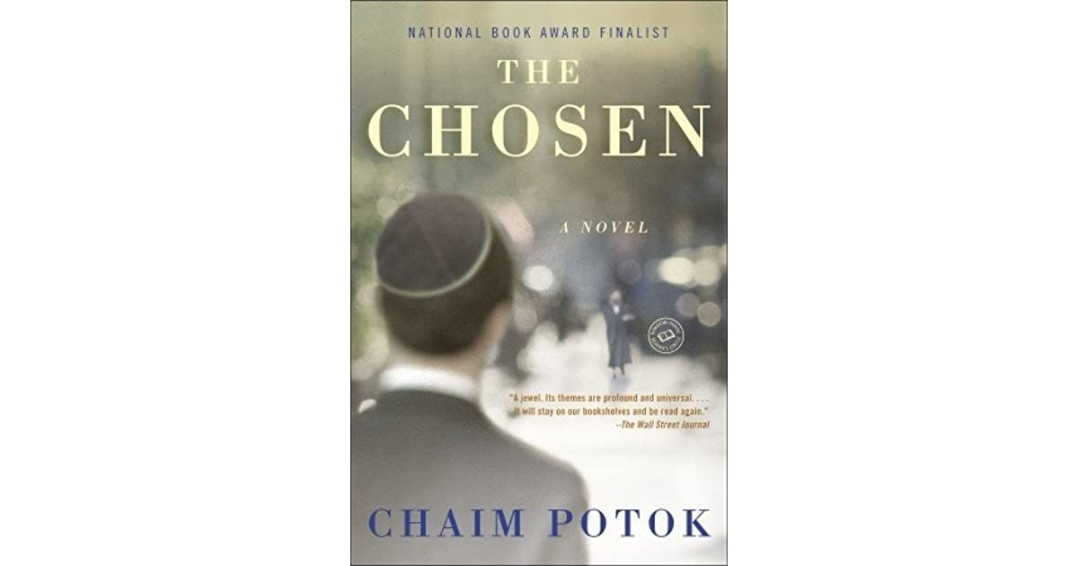 a journey to adulthood in the chosen by chaim potok It's sad to me that everyone reads the chosen in school,  davita's harp by chaim potok is another beautiful and moving novel by this author.