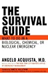 The Survival Guide: What to do in a Biological, Chemical, or Nuclear Emergency