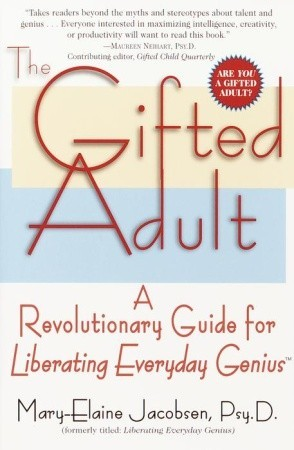 The Gifted Adult: A Revolutionary Guide for Liberating