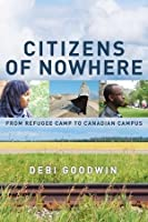 Citizens of Nowhere: From Refugee Camp to Canadian Campus